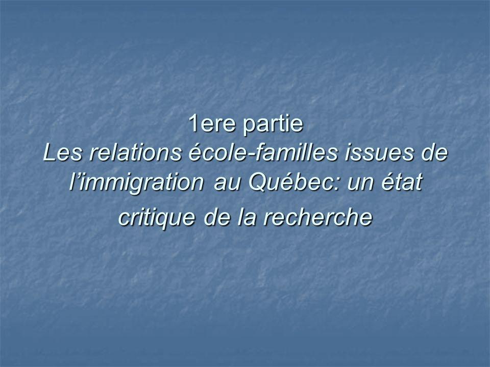 1ere partie Les relations école-familles issues de limmigration au Québec: un état critique de la recherche