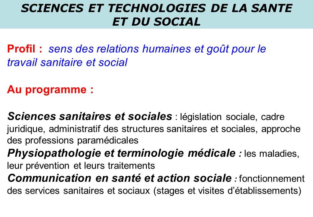 Profil : sens des relations humaines et goût pour le travail sanitaire et social Au programme : Sciences sanitaires et sociales : législation sociale,