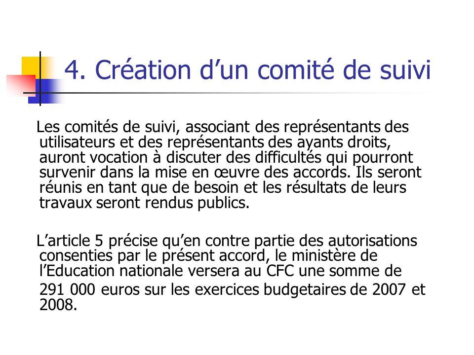 4. Création dun comité de suivi Les comités de suivi, associant des représentants des utilisateurs et des représentants des ayants droits, auront voca