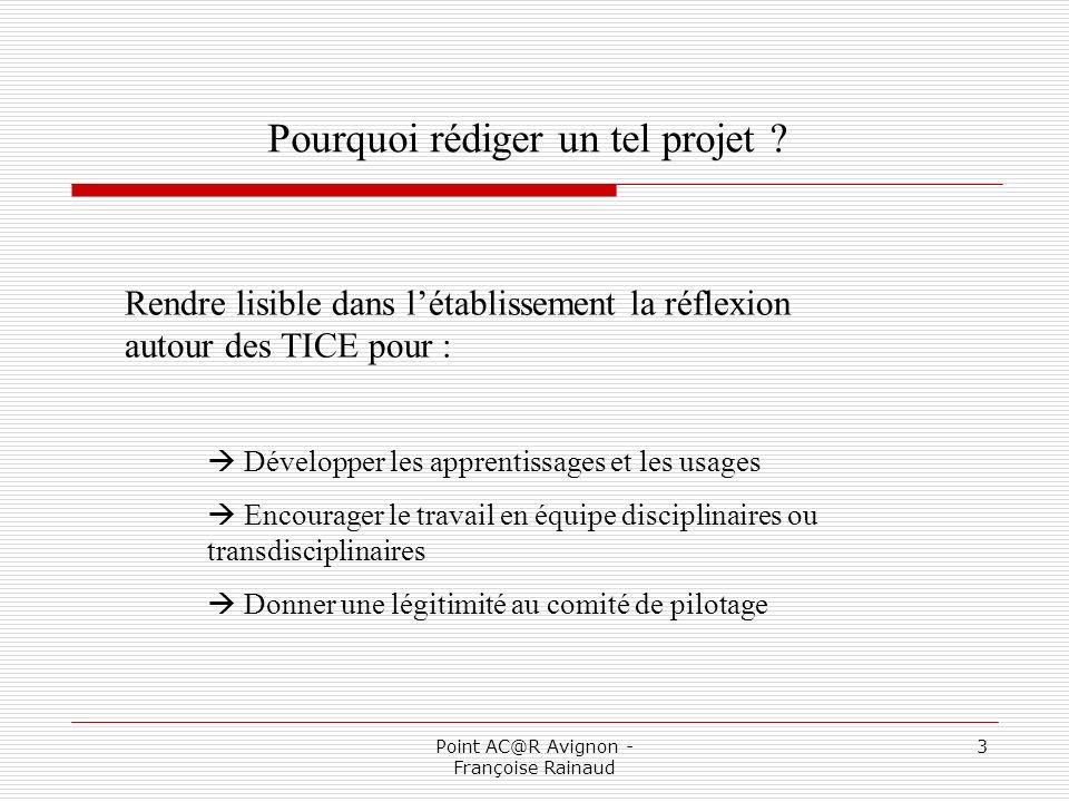 Point AC@R Avignon - Françoise Rainaud 4 Qui rédige ce projet .