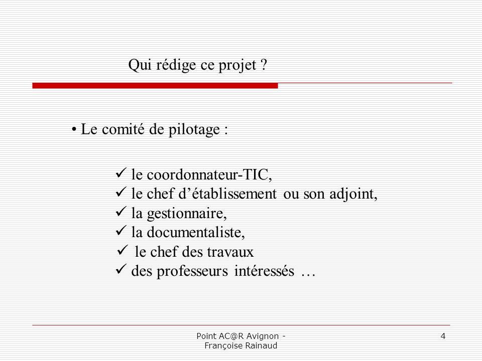 Point AC@R Avignon - Françoise Rainaud 5 Quand rédiger ce projet .