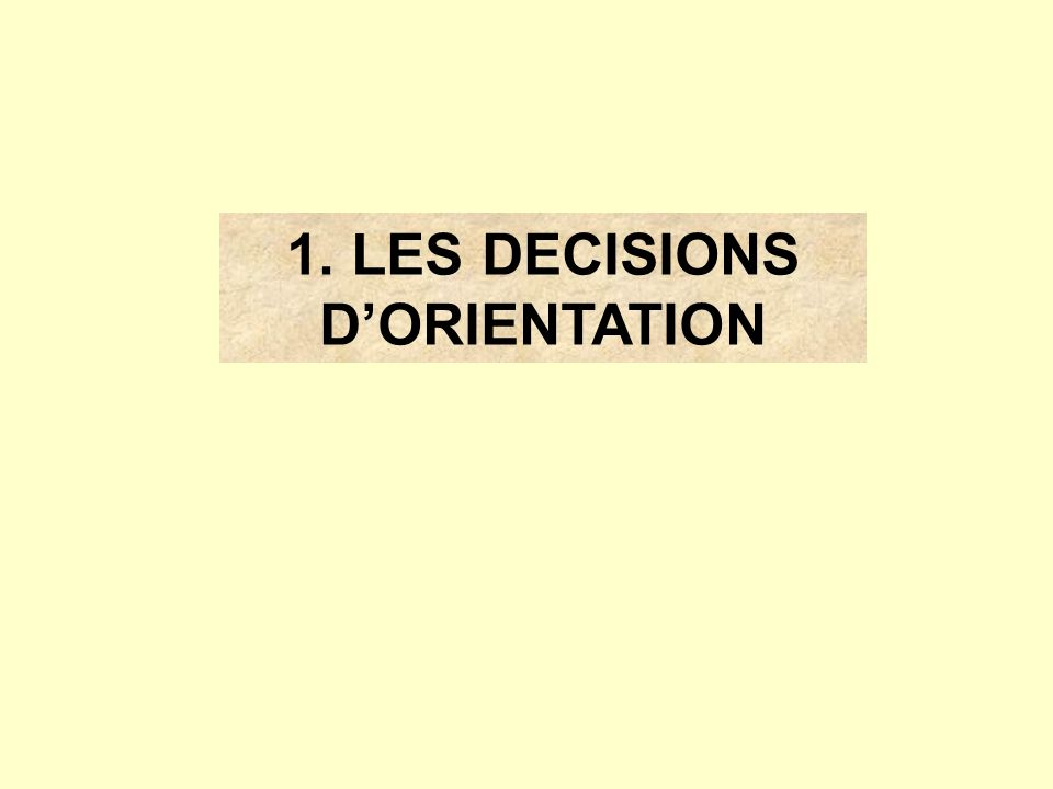 1. LES DECISIONS DORIENTATION