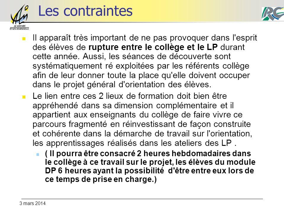 3 mars 2014 Les contraintes Il apparaît très important de ne pas provoquer dans l esprit des élèves de rupture entre le collège et le LP durant cette année.