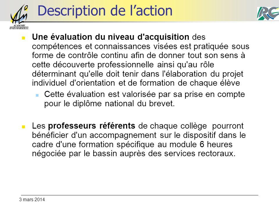 3 mars 2014 Description de laction Une évaluation du niveau d'acquisition des compétences et connaissances visées est pratiquée sous forme de contrôle