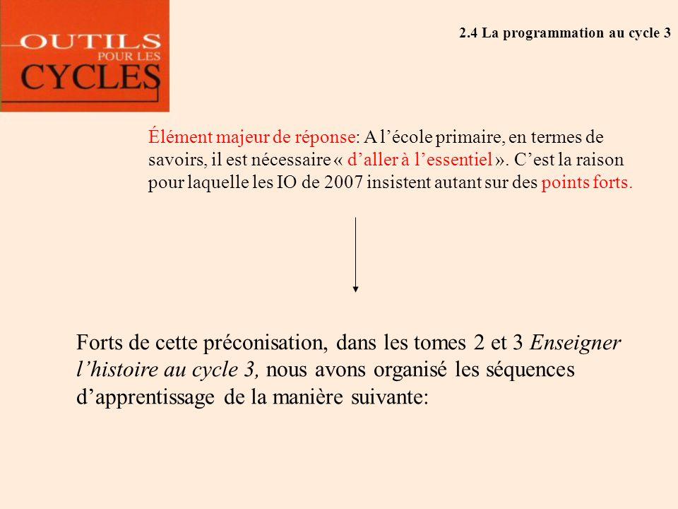 2.4 La programmation au cycle 3 Élément majeur de réponse: A lécole primaire, en termes de savoirs, il est nécessaire « daller à lessentiel ». Cest la
