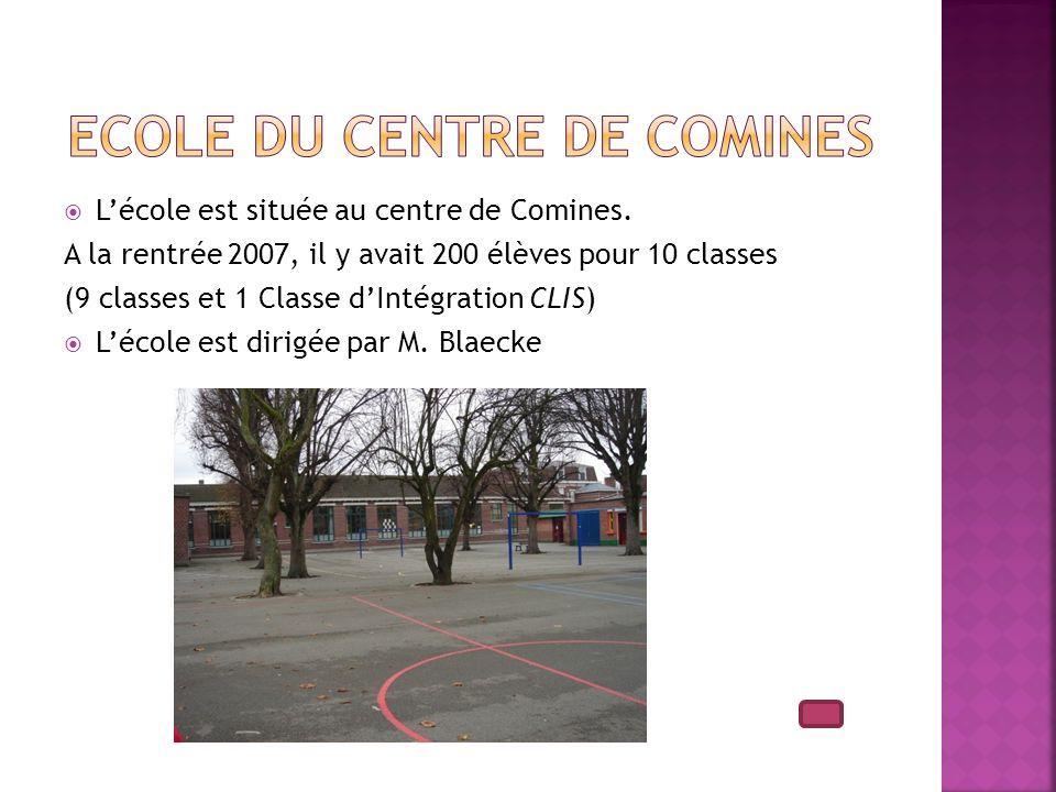 Lécole est située au centre de Comines. A la rentrée 2007, il y avait 200 élèves pour 10 classes (9 classes et 1 Classe dIntégration CLIS) Lécole est