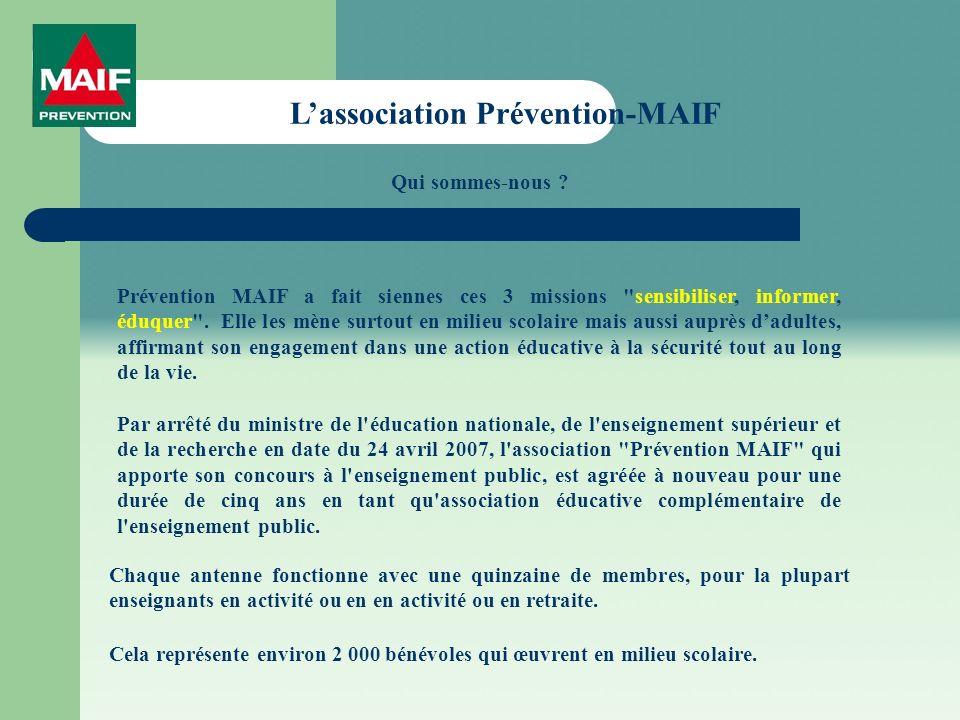 Lassociation Prévention-MAIF Prévention MAIF a fait siennes ces 3 missions sensibiliser, informer, éduquer .