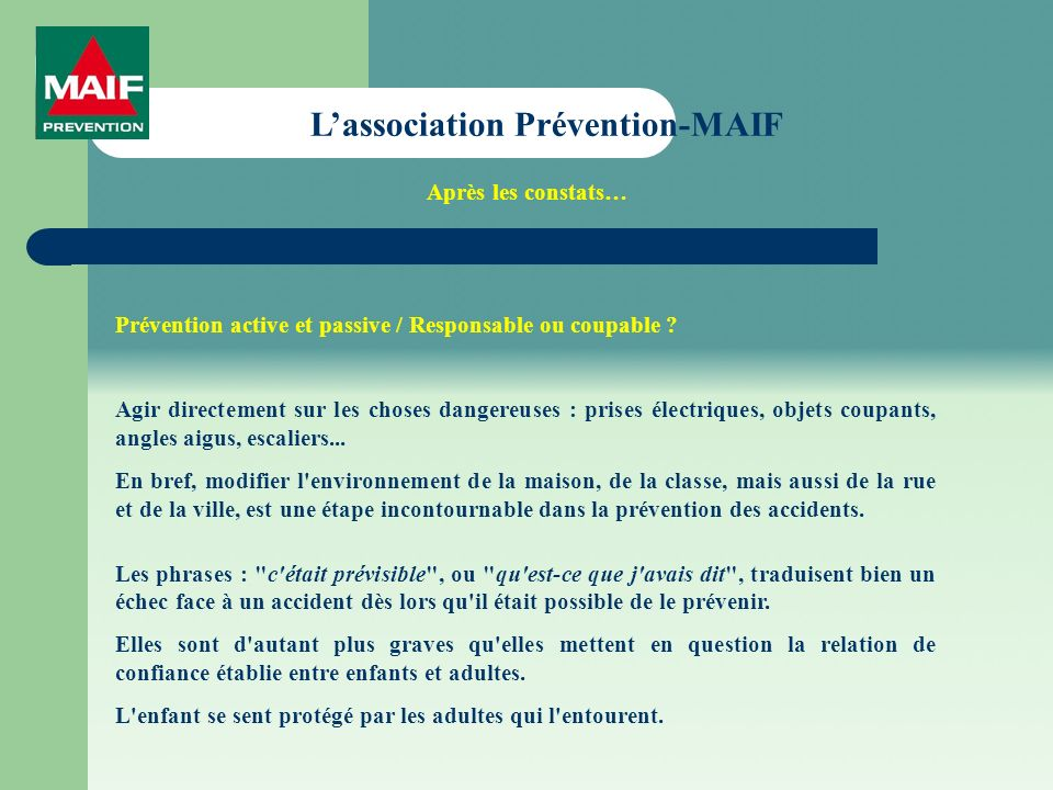 Lassociation Prévention-MAIF Prévention active et passive / Responsable ou coupable .