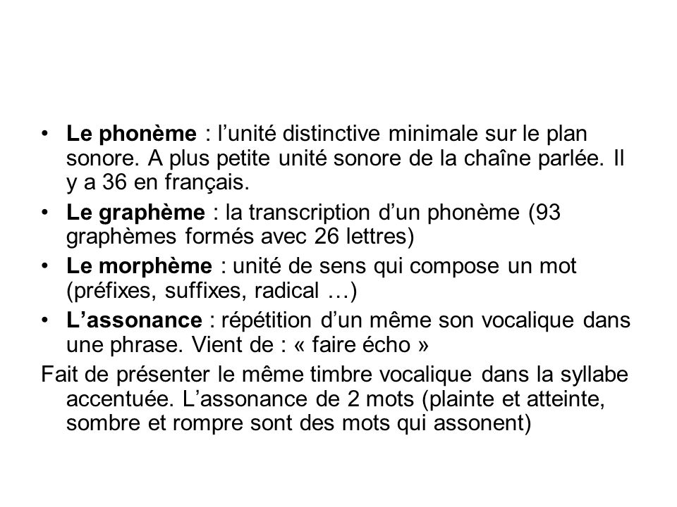 Le phonème : lunité distinctive minimale sur le plan sonore.