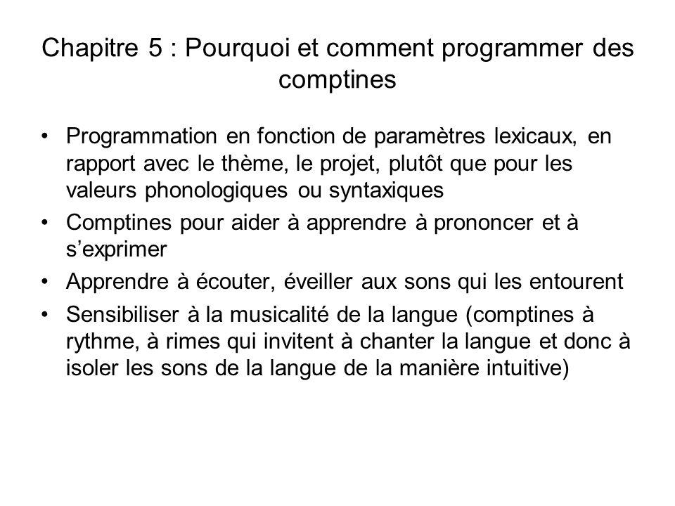 Chapitre 5 : Pourquoi et comment programmer des comptines Programmation en fonction de paramètres lexicaux, en rapport avec le thème, le projet, plutô