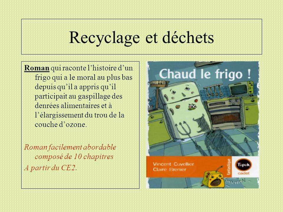 Recyclage et déchets Roman qui raconte lhistoire dun frigo qui a le moral au plus bas depuis quil a appris quil participait au gaspillage des denrées