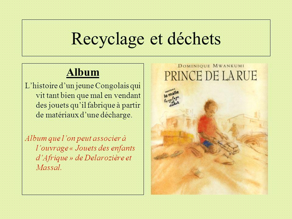 Recyclage et déchets Album Lhistoire dun jeune Congolais qui vit tant bien que mal en vendant des jouets quil fabrique à partir de matériaux dune déch