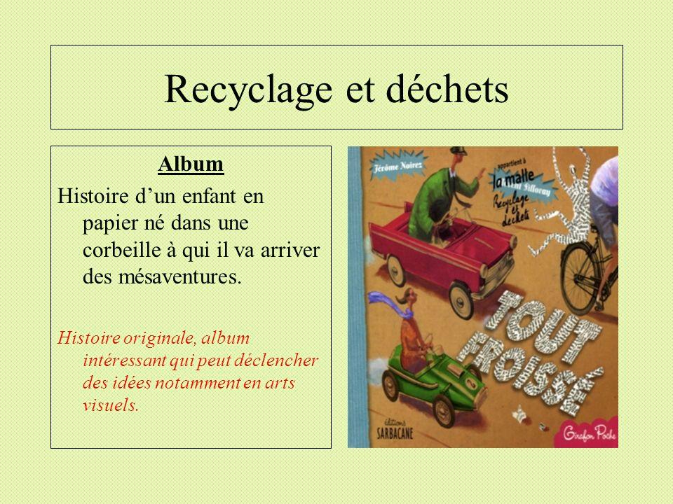 Recyclage et déchets Album Histoire dun enfant en papier né dans une corbeille à qui il va arriver des mésaventures. Histoire originale, album intéres