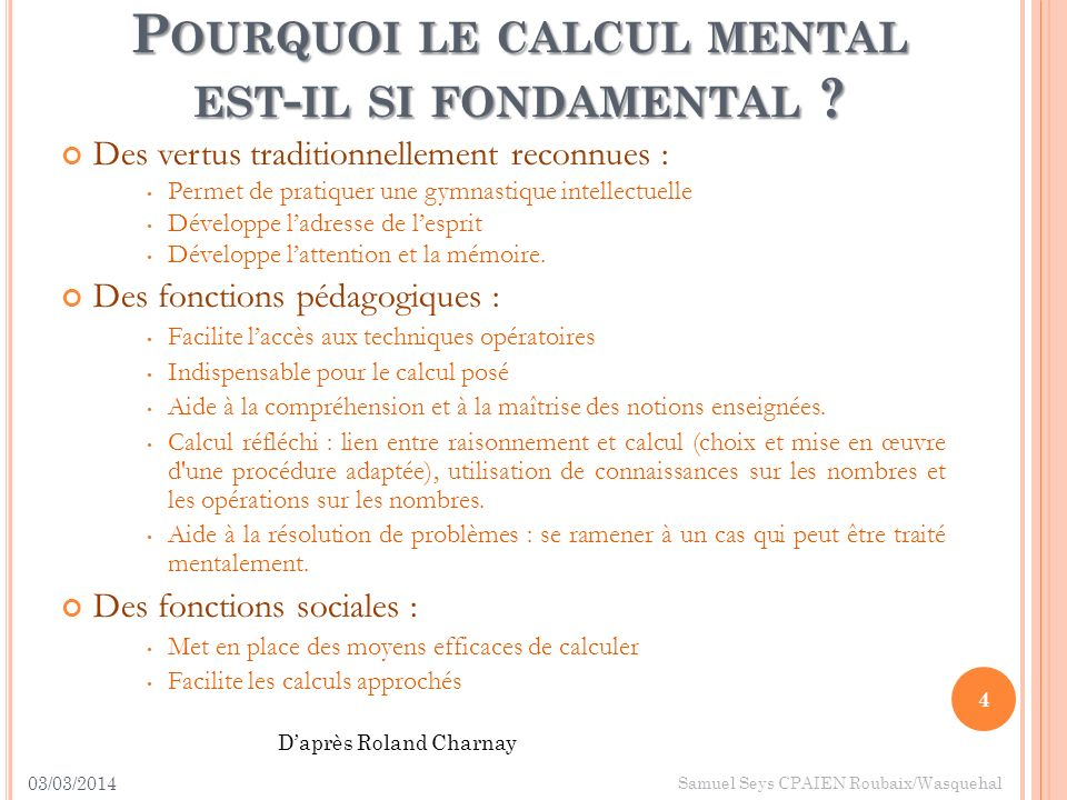 Les moments de calcul mental Le calcul mental est dabord un moyen efficace de calculer.