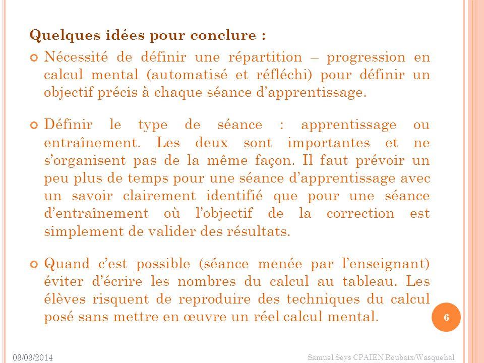 Quelques idées pour conclure : Nécessité de définir une répartition – progression en calcul mental (automatisé et réfléchi) pour définir un objectif p