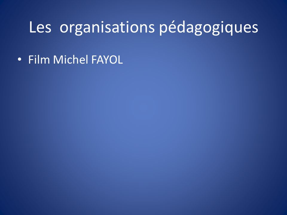 Les organisations pédagogiques Film Michel FAYOL