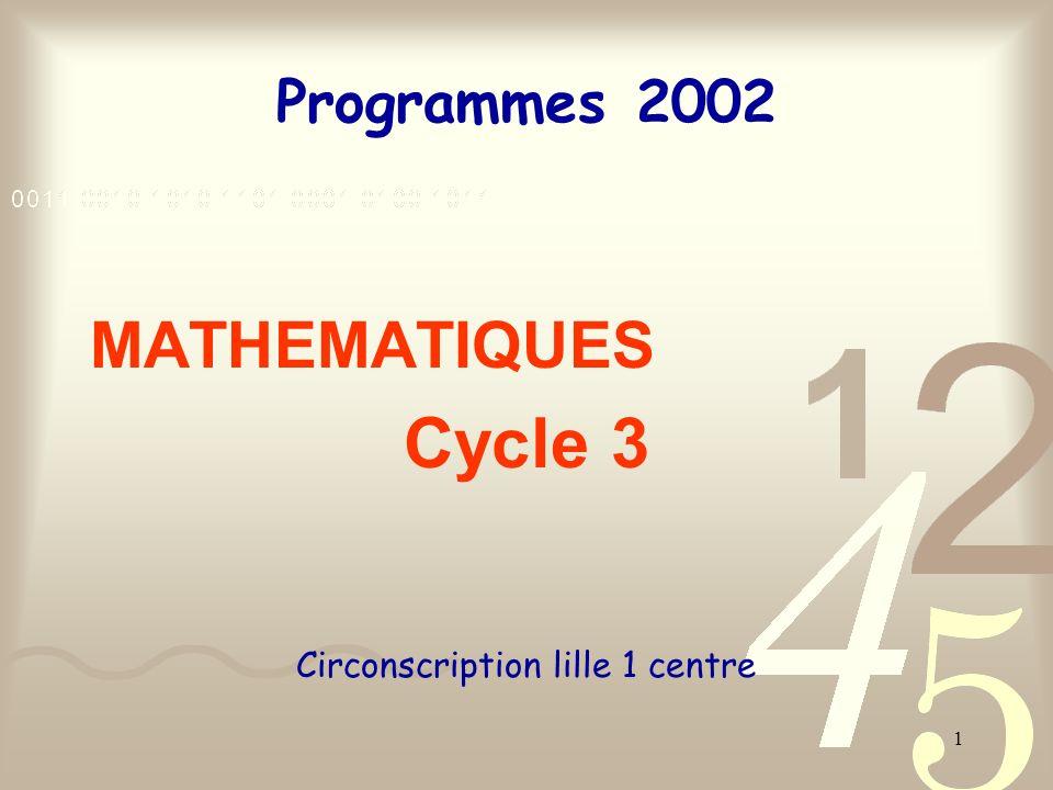 1 Programmes 2002 MATHEMATIQUES Cycle 3 Circonscription lille 1 centre