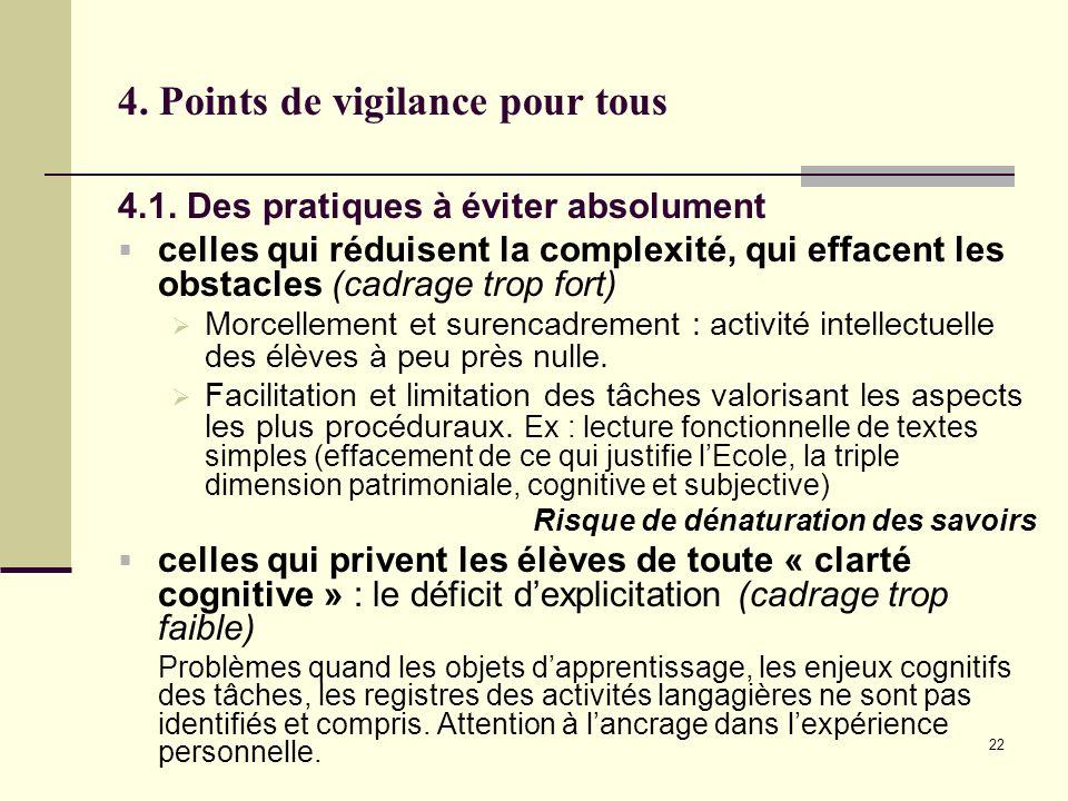 22 4. Points de vigilance pour tous 4.1. Des pratiques à éviter absolument celles qui réduisent la complexité, qui effacent les obstacles (cadrage tro