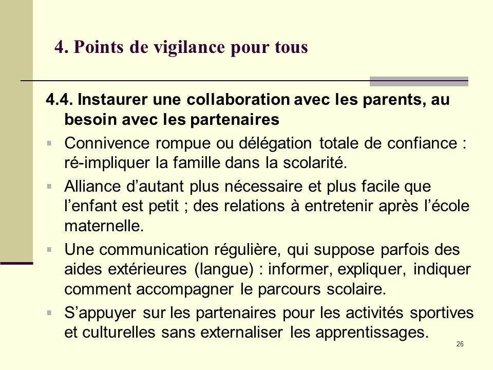 26 4. Points de vigilance pour tous 4.4. Instaurer une collaboration avec les parents, au besoin avec les partenaires Connivence rompue ou délégation