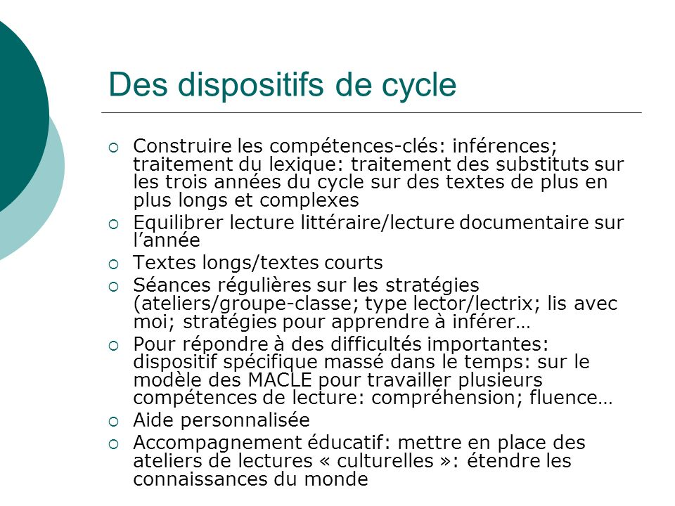 Des dispositifs de cycle Construire les compétences-clés: inférences; traitement du lexique: traitement des substituts sur les trois années du cycle s