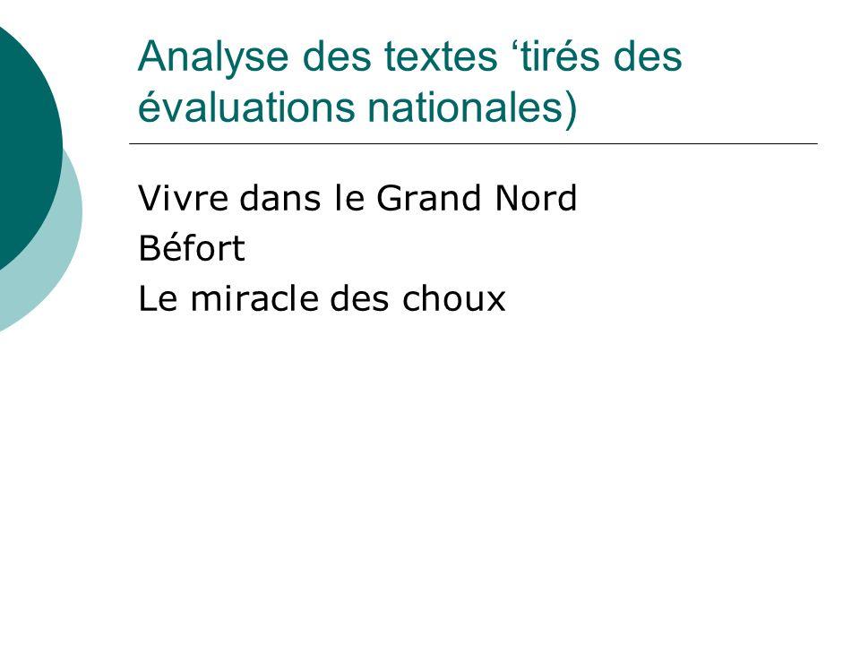 Analyse des textes tirés des évaluations nationales) Vivre dans le Grand Nord Béfort Le miracle des choux