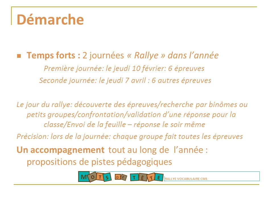 Démarche Temps forts : 2 journées « Rallye » dans lannée Première journée: le jeudi 10 février: 6 épreuves Seconde journée: le jeudi 7 avril : 6 autre