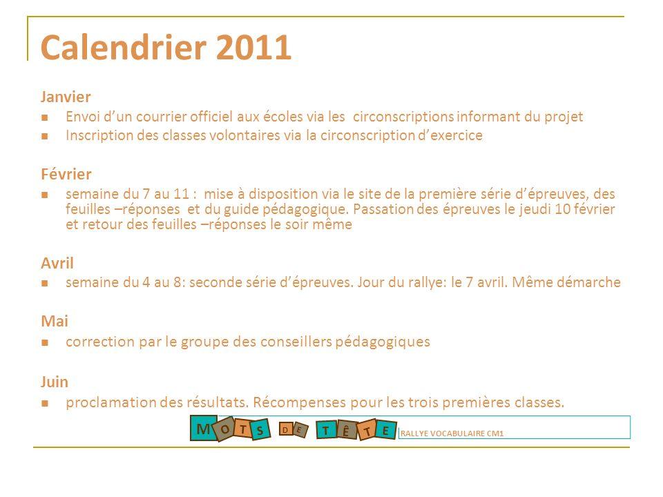 Calendrier 2011 Janvier Envoi dun courrier officiel aux écoles via les circonscriptions informant du projet Inscription des classes volontaires via la