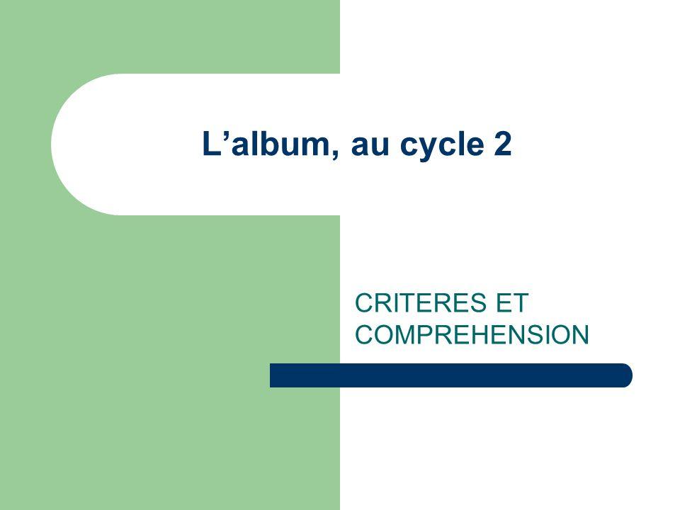 Lalbum, au cycle 2 CRITERES ET COMPREHENSION