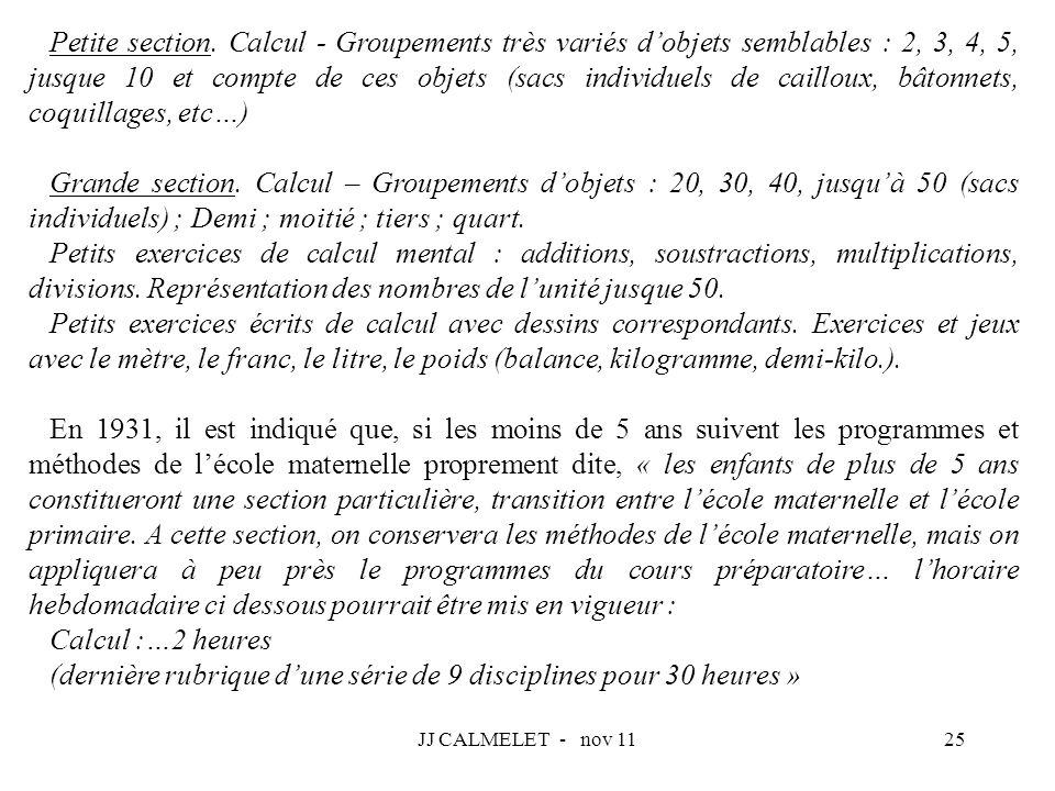 JJ CALMELET - nov 1125 Petite section. Calcul - Groupements très variés dobjets semblables : 2, 3, 4, 5, jusque 10 et compte de ces objets (sacs indiv