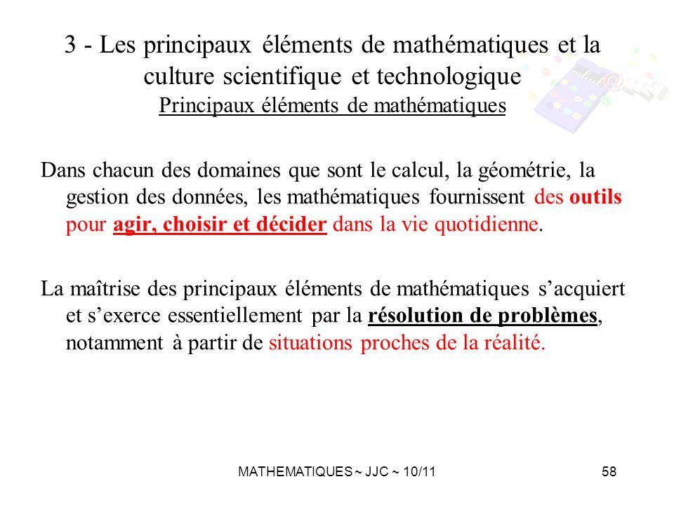 MATHEMATIQUES ~ JJC ~ 10/1158 3 - Les principaux éléments de mathématiques et la culture scientifique et technologique Principaux éléments de mathémat