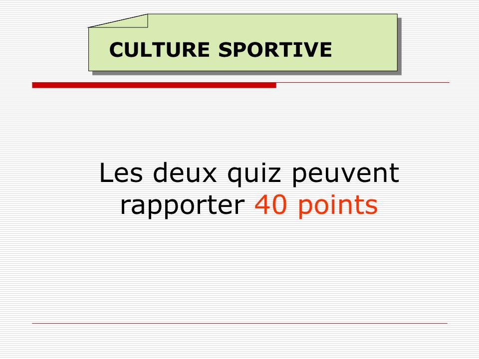 CULTURE SPORTIVE Les deux quiz peuvent rapporter 40 points