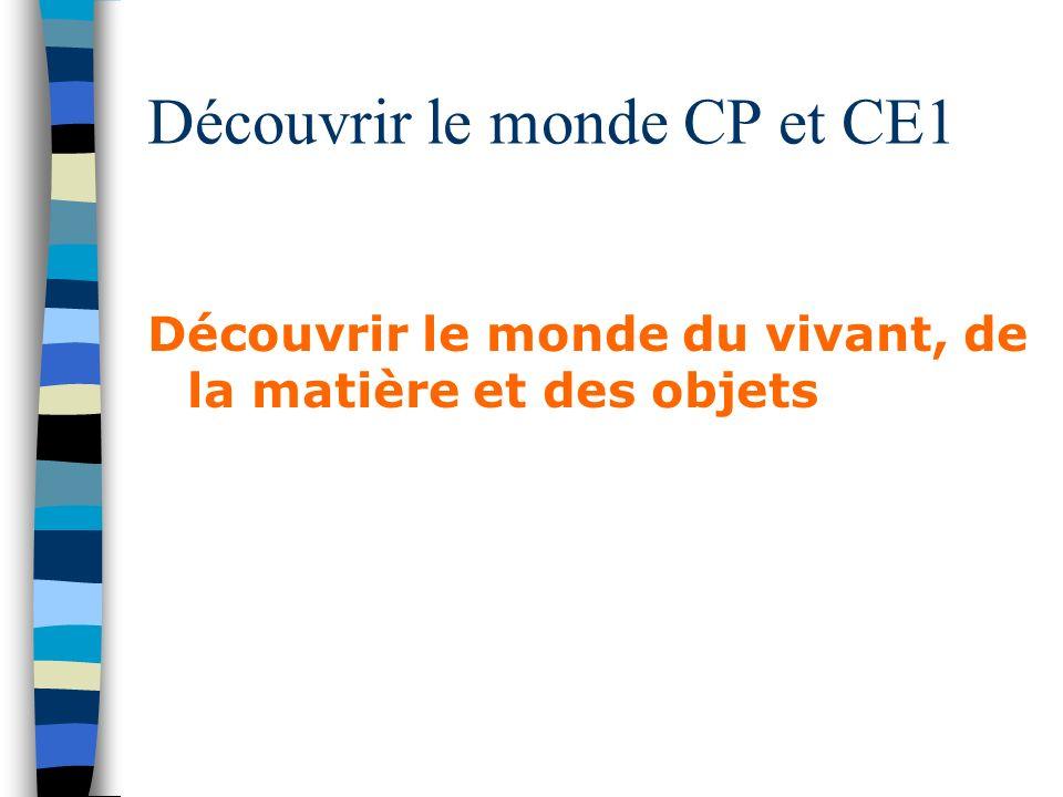 Découvrir le monde CP et CE1 Découvrir le monde du vivant, de la matière et des objets