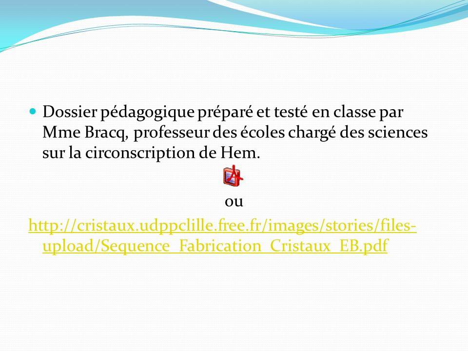 Dossier pédagogique préparé et testé en classe par Mme Bracq, professeur des écoles chargé des sciences sur la circonscription de Hem. ou http://crist