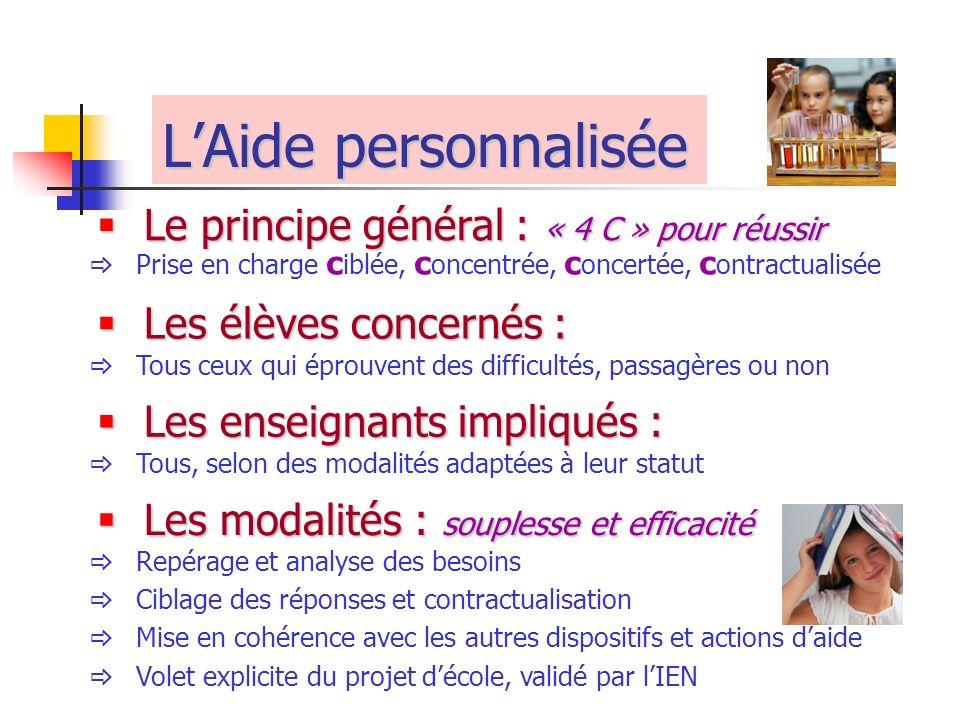 LAide personnalisée Le principe général : « 4 C » pour réussir Le principe général : « 4 C » pour réussir Prise en charge c iblée, c oncentrée, c once