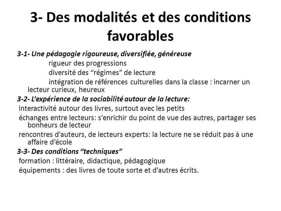 3- Des modalités et des conditions favorables 3-1- Une pédagogie rigoureuse, diversifiée, généreuse rigueur des progressions diversité des régimes de