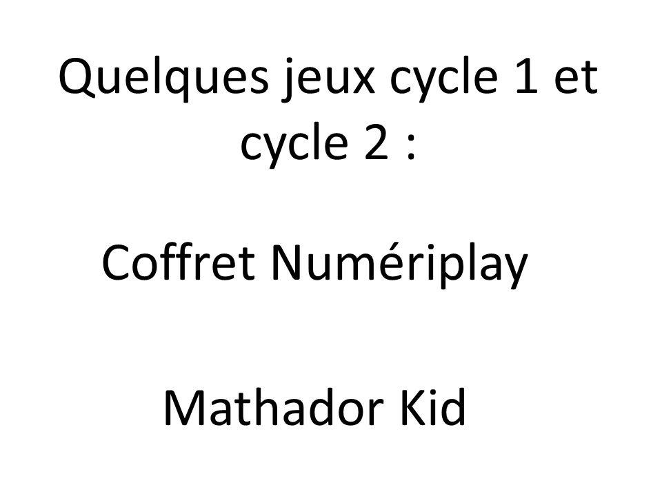 Quelques jeux cycle 1 et cycle 2 : Coffret Numériplay Mathador Kid