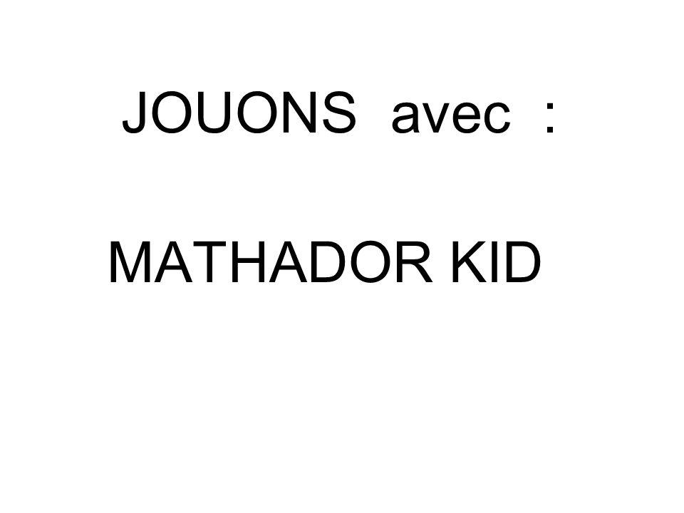 JOUONS avec : MATHADOR KID
