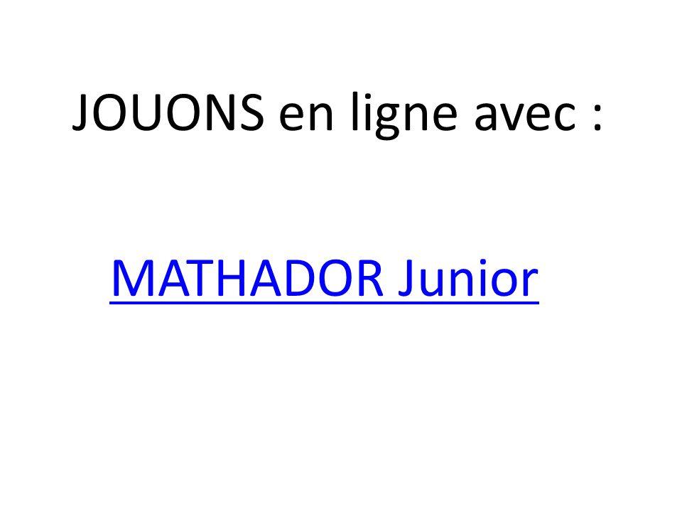JOUONS en ligne avec : MATHADOR Junior