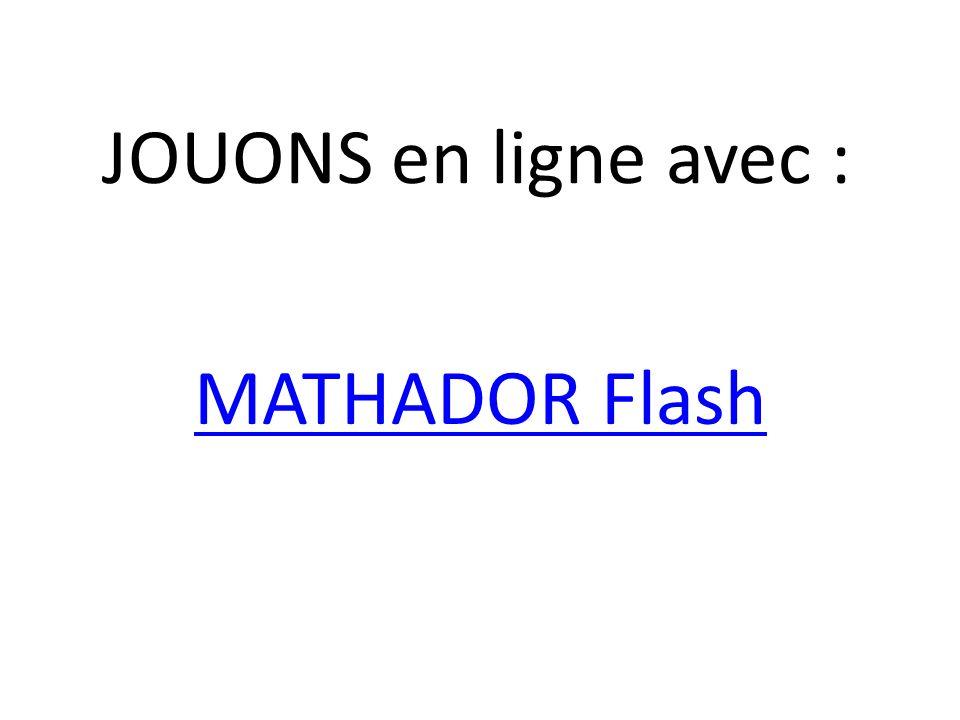 JOUONS en ligne avec : MATHADOR Flash