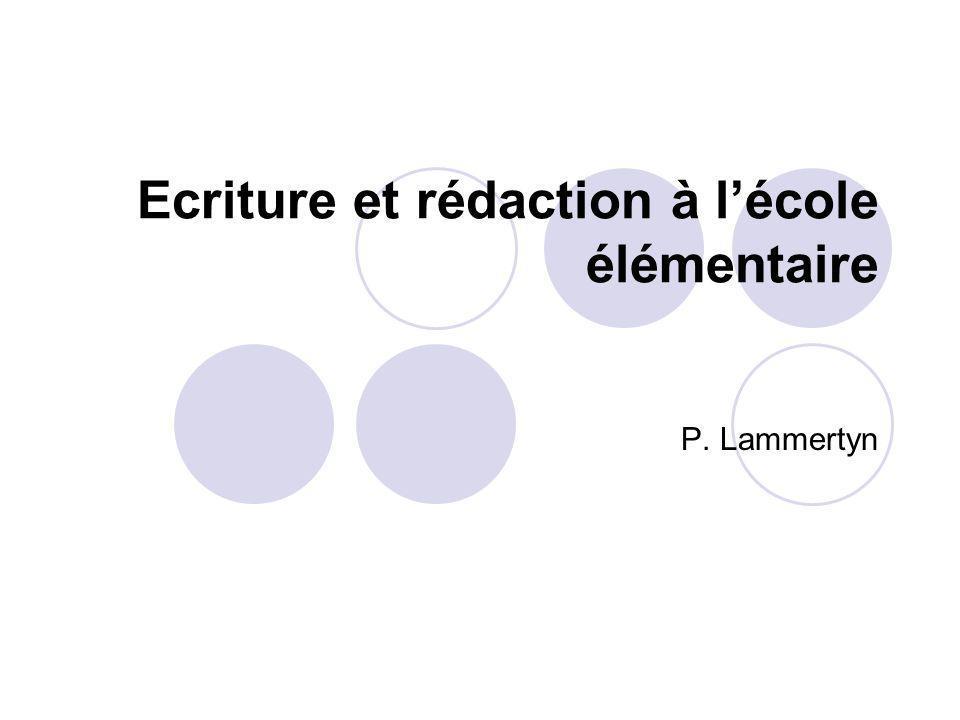 Ecriture et rédaction à lécole élémentaire P. Lammertyn