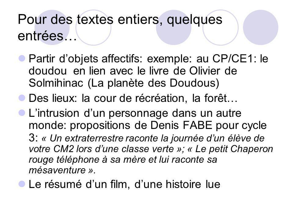 Pour des textes entiers, quelques entrées… Partir dobjets affectifs: exemple: au CP/CE1: le doudou en lien avec le livre de Olivier de Solmihinac (La