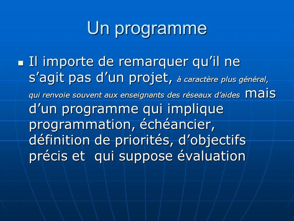 Programme personnalisé Daide et de progrès De réussite éducative -Au CE2, -concerne le temps scolaire - À tous niveaux élémentaires.