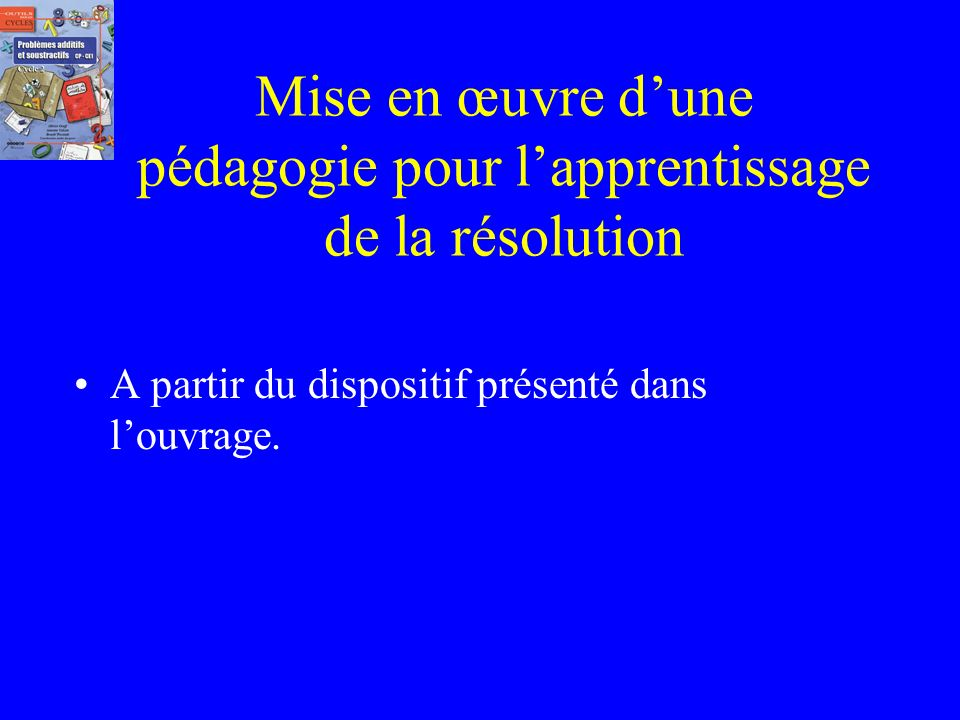 Récapitulatif: (Programmation proposée) PROGRAMATION SEQUENCES TYPE DE PROBLEME MODULES Trimestre 1 CPSEQUENCE 1 et+ E et-E Trimestre 2 CPSEQUENCE 2 e