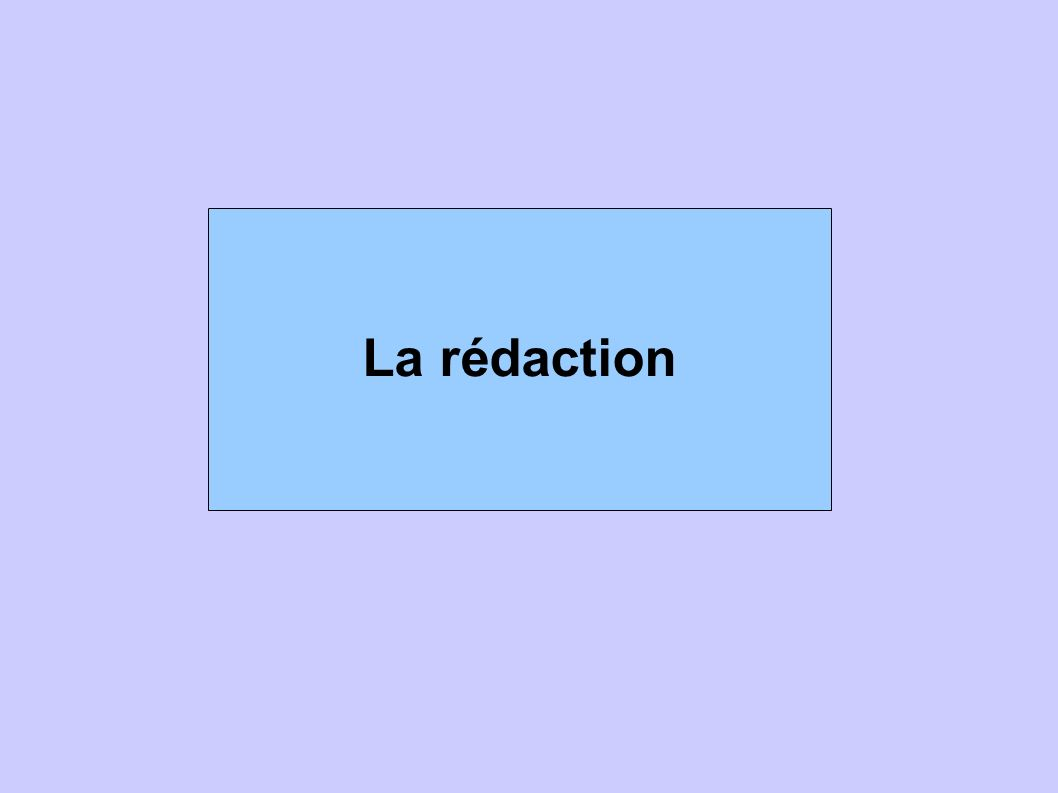 La rédaction
