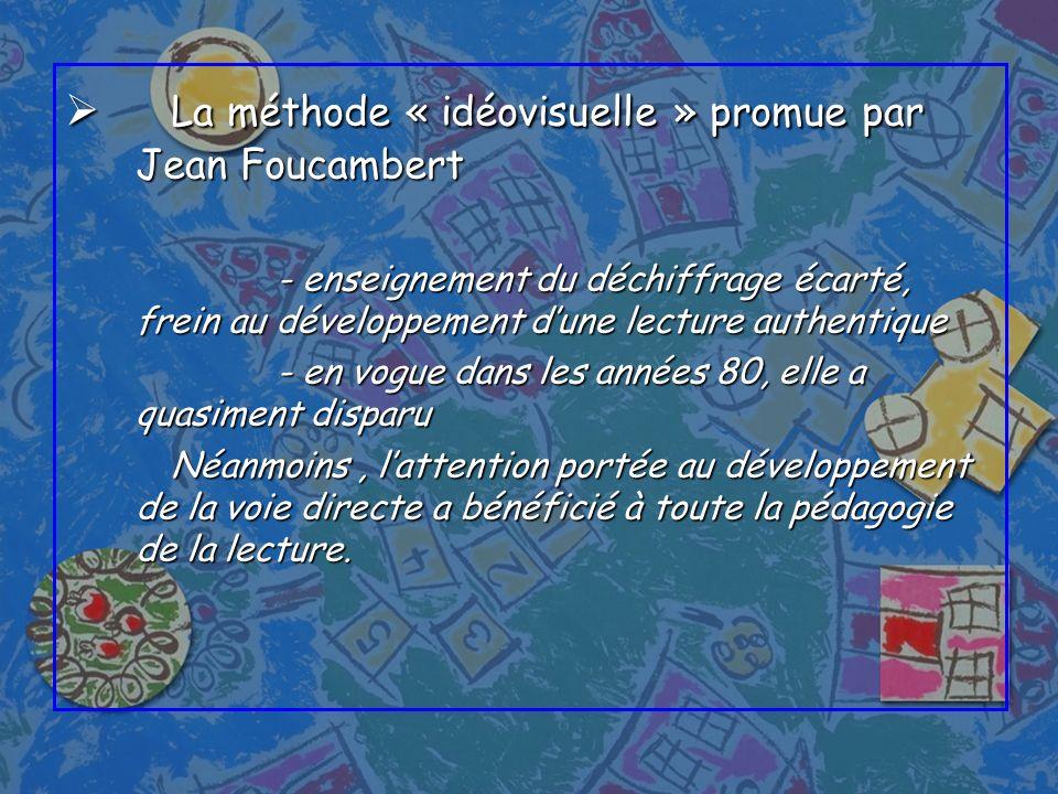 La méthode « idéovisuelle » promue par Jean Foucambert La méthode « idéovisuelle » promue par Jean Foucambert - enseignement du déchiffrage écarté, fr