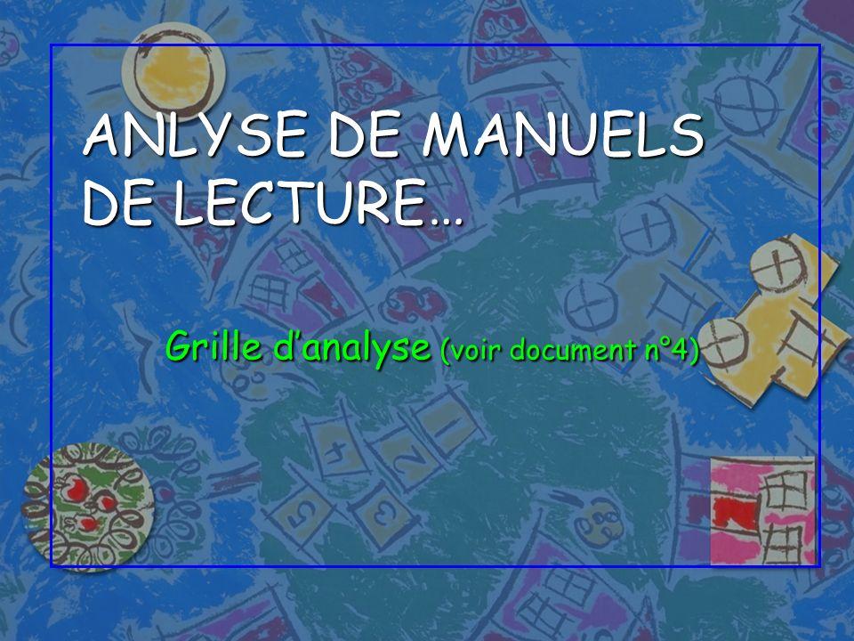 ANLYSE DE MANUELS DE LECTURE… Grille danalyse (voir document n°4)