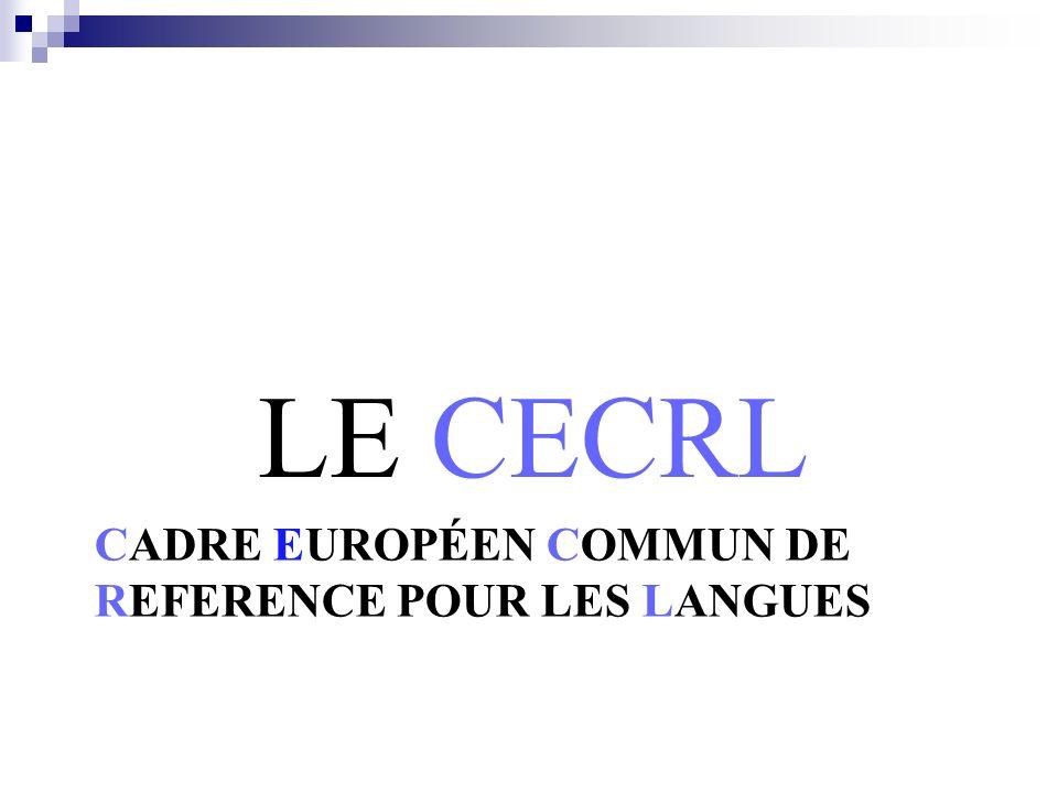 CADRE EUROPÉEN COMMUN DE REFERENCE POUR LES LANGUES LE CECRL