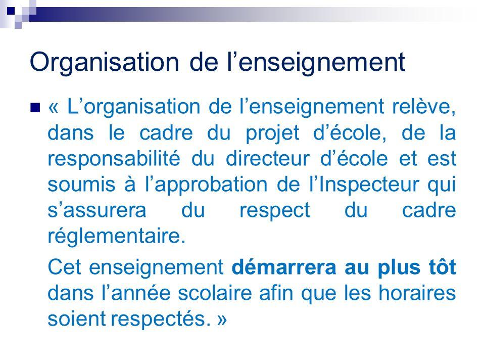 Organisation de lenseignement « Lorganisation de lenseignement relève, dans le cadre du projet décole, de la responsabilité du directeur décole et est