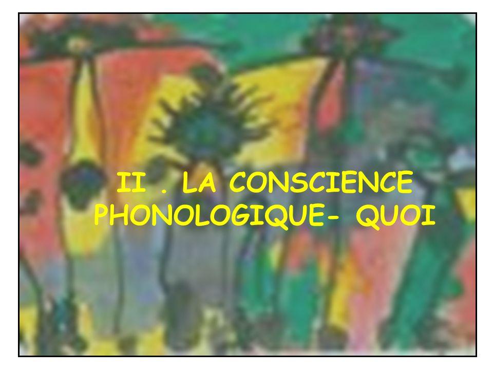 II. LA CONSCIENCE PHONOLOGIQUE- QUOI