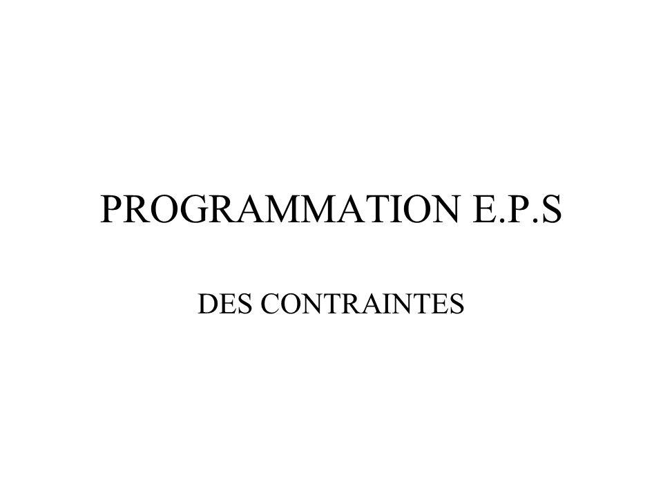 PROGRAMMATION E.P.S DES CONTRAINTES